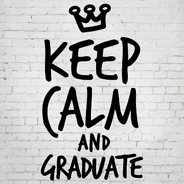 Keep calm and graduate by inspirational4u