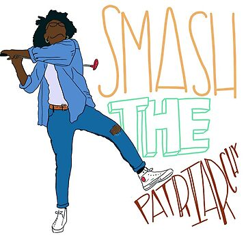 Smash The Patriarchy by glutenfreebae