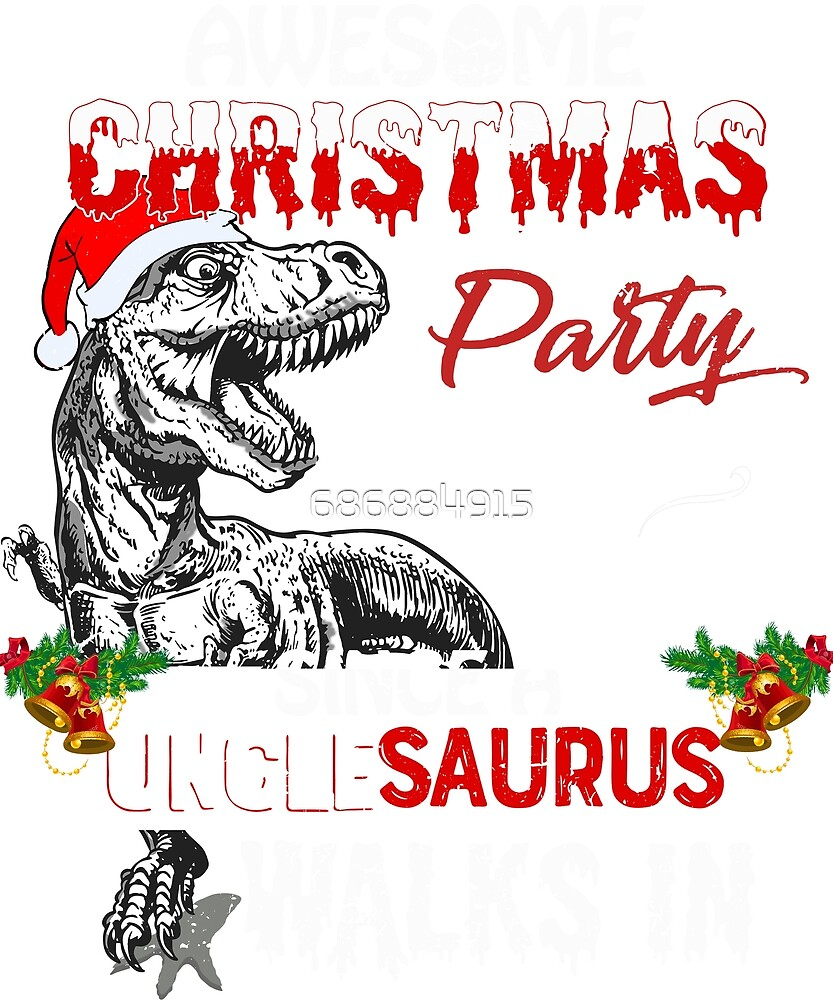 Awesome Christmas Party Since A Unclesaurus Walk in T-shirts by 686884915