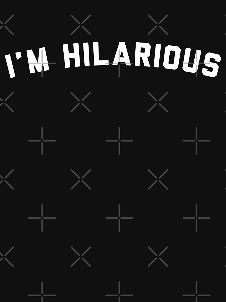I'm Hilarious by with-care