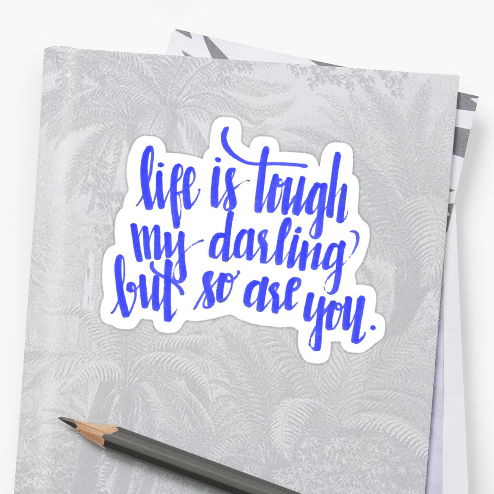 Life Is Tough Quote - Dark Blue by tmknipp