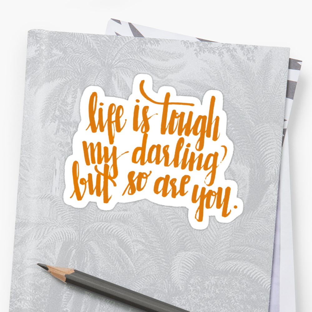 Life Is Tough Quote - Orange by tmknipp