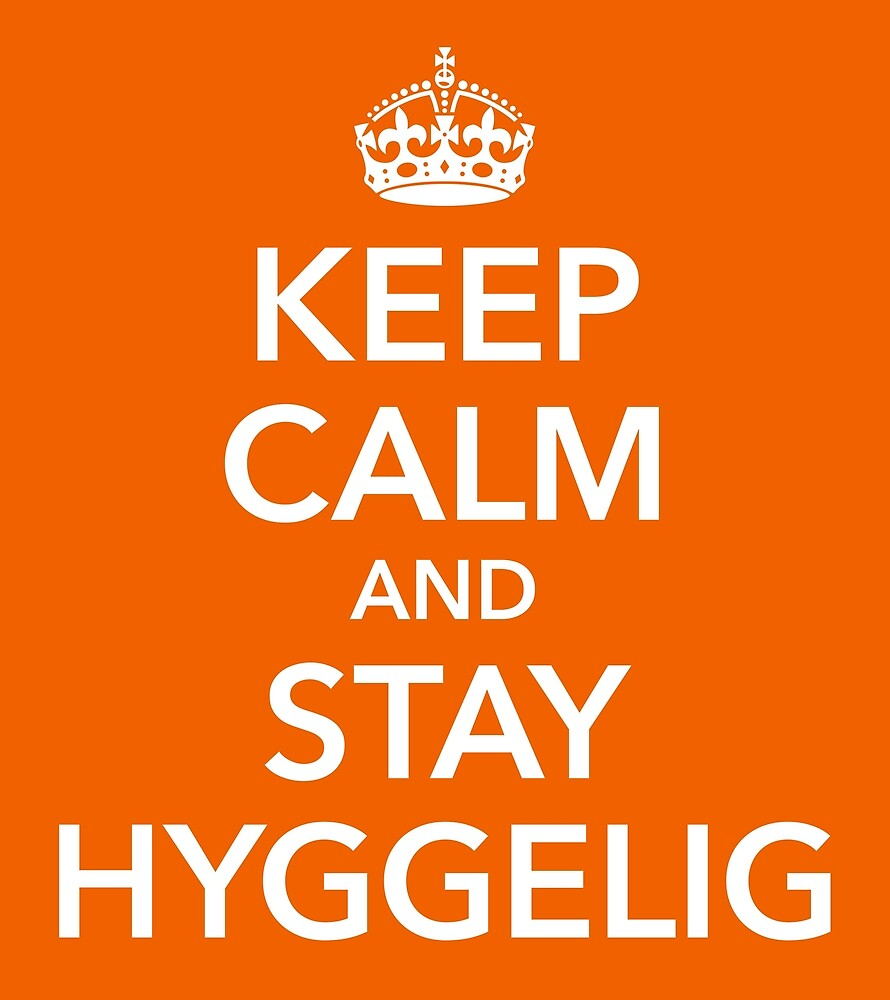 Keep calm and stay hyggelig satisfied Denmark by Helen-Storm