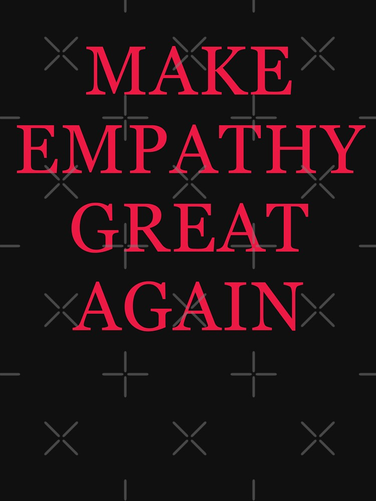 Make Empathy Great Again by with-care