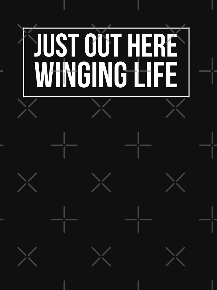 OUT HERE WINGING LIFE by PRINTSPLODE