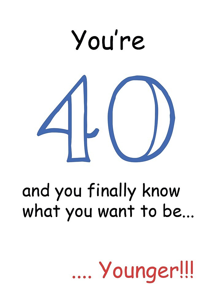 You're 40 And You Finally Know What You Want To Be... Younger! by esmeandme