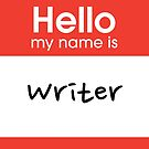 Hello my name is... Writer by evelynnlee
