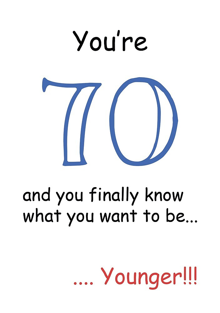 You're 70 And You Finally Know What You Want To Be... Younger! by esmeandme