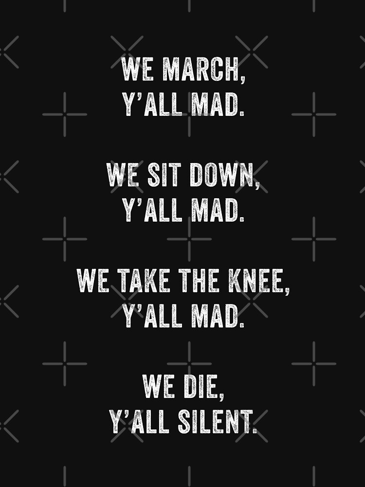 We March Y'all Mad Black Lives Matter by with-care