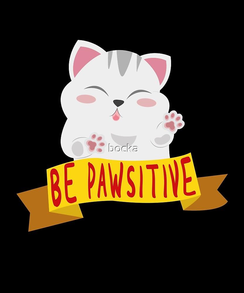 Be Pawsitive cat kitten by bocka