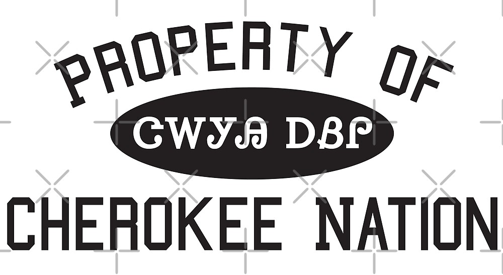 Property of Cherokee Nation - 1 by BrightFeather