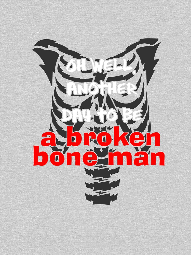 Broken bones! Another day, gift, idea, present by rsdhito77