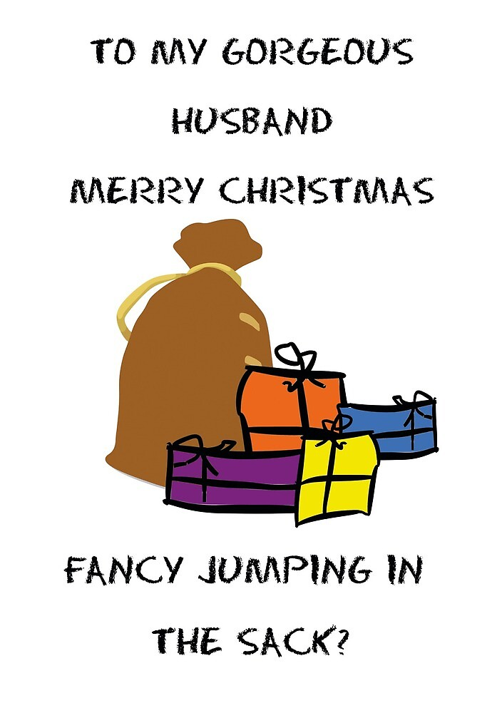 To My Gorgeous Husband Merry Christmas, Fancy Jumping In The Sack. by esmeandme