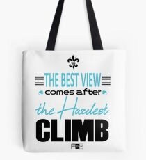 Best View is After the Hardest Climb Tote Bag