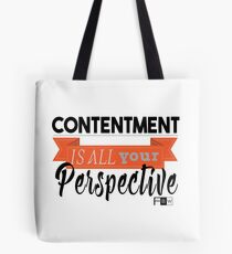 Contentment is all Perspective Tote Bag