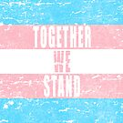 Together we stand, Trans rights design by jhussar