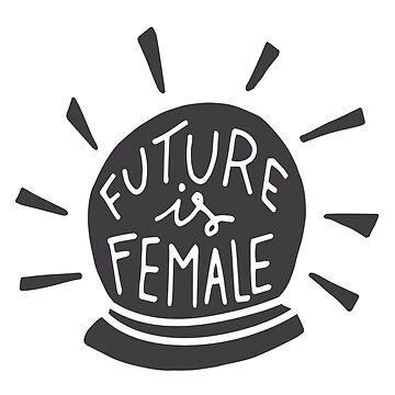Future is female by NatGonzalez