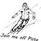 Join me off Piste, gifts and T shirts for Skiers by CallyLawson