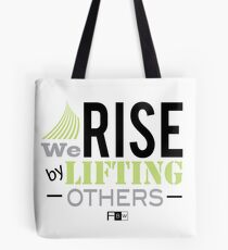 Rise by Lifting Others Tote Bag