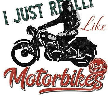 I Just Really Like Motorbikes by starider