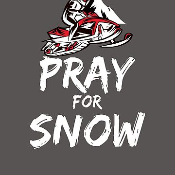 Snowmobile - Pray for Snow by starider