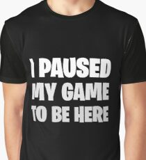 Funny Fortnite Quote Graphic T-Shirt