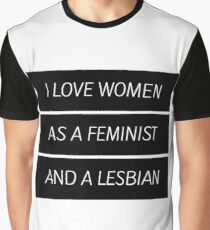 As A Feminist Lesbian... (updated version in desc.) Graphic T-Shirt