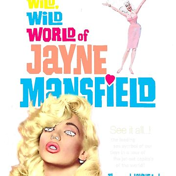 THE WILD WILD WORLD OF JAYNE MANSFIELD by shnooks