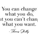 You can change what you do by Quotation  Park
