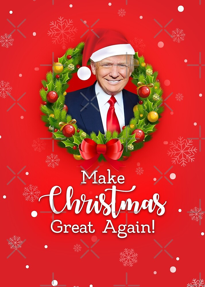 Make Christmas Great Again #MAGA with Trump on red background Funny ...
