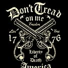 Don't Tread On Me 1776 by Tasty Clothing