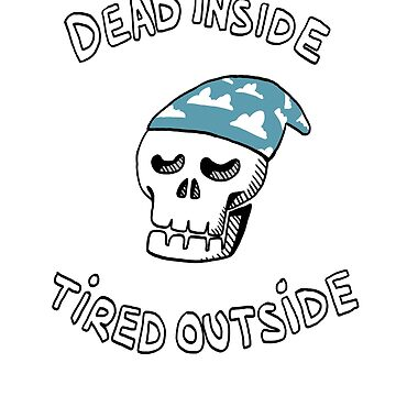 Tired Outside. by caravantshirts