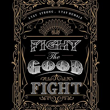 Fight the good fight by kushcoast