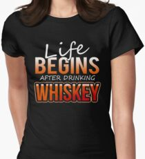 Whiskey Drinker Life Begins After Drinking Whiskey Women's Fitted T-Shirt