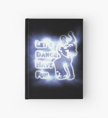Lets dance have fun Hardcover Journal