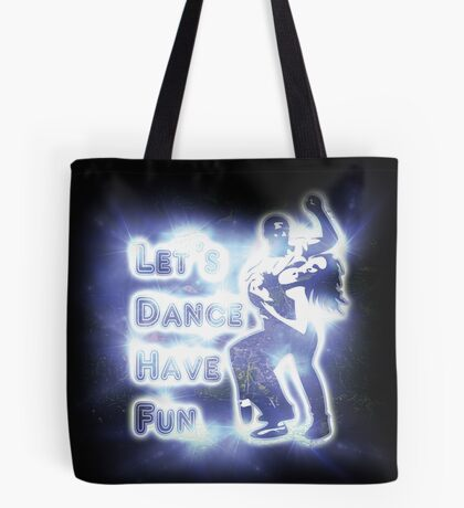 Lets dance have fun Tote Bag