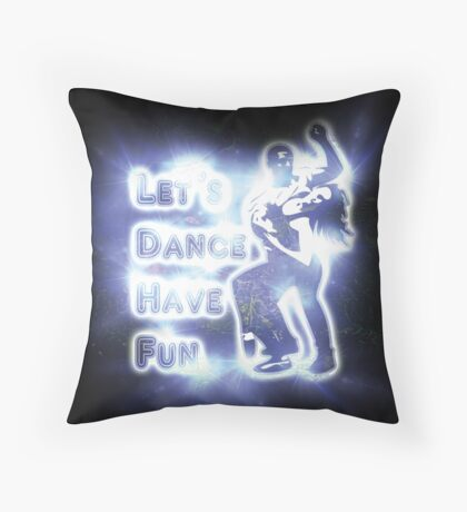 Lets dance have fun Throw Pillow