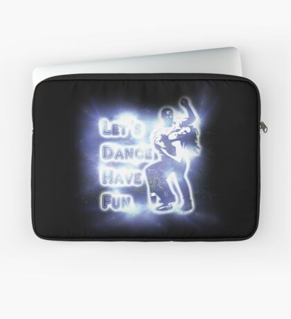 Lets dance have fun Laptop Sleeve