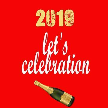 New Year 2019 Party T-Shirt Celebration Happy New Year  by AbdelaaliKamoun