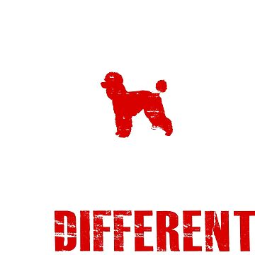 Be Different Poddle Dog T shirt by bithy20042000