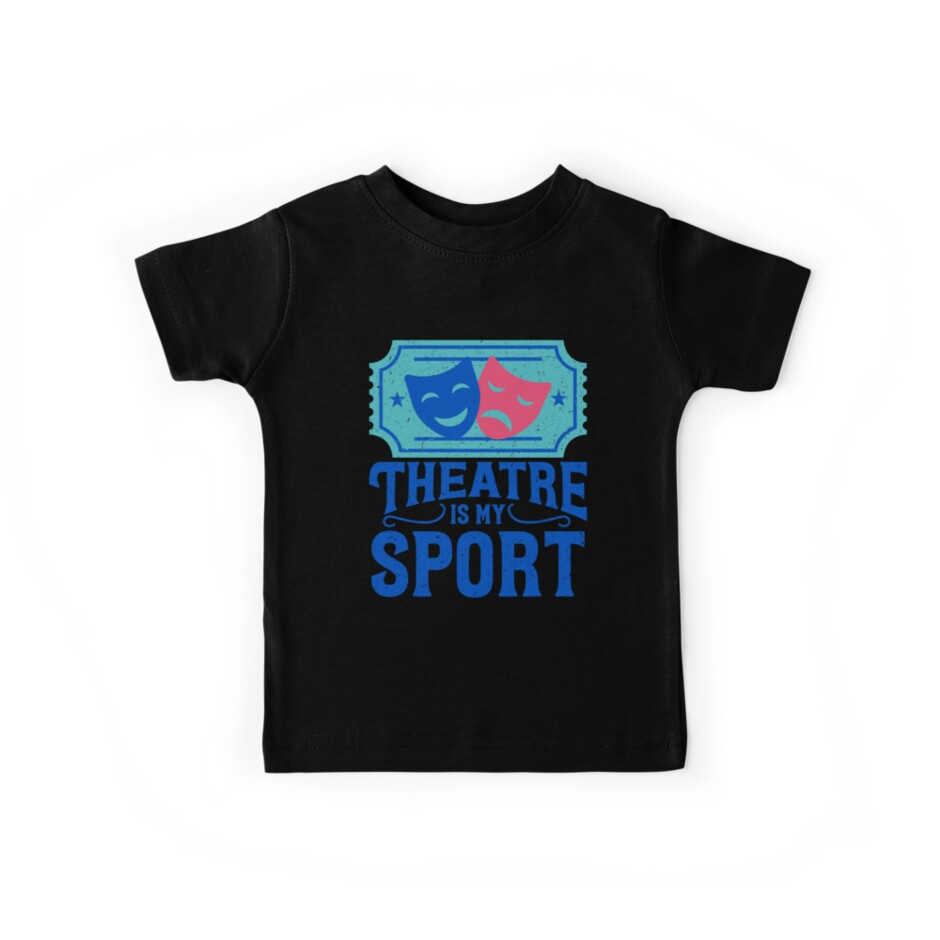ce90d9f80cb Funny Theatre Is My Sports Design - Gift For Men And Women by NBRetail