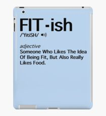 Fit- ish Someone Who Likes The Idea Of Being Fit Art Gift iPad Case/Skin