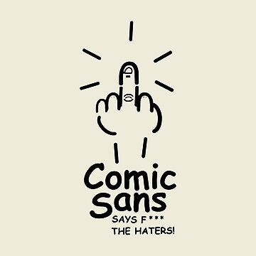 Comic Sans says by viCdesign