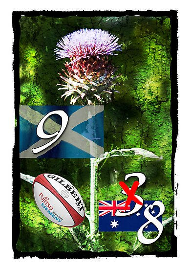 Ohhhh Flower of Scotland: Scotland 9 Vs Australia 8. Yipeeee. by DonDavisUK