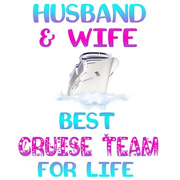 Cruise Team Husband and Wife Best Team for Life by antzyzzz