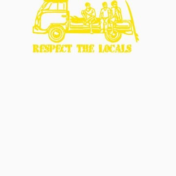 Respect The Locals - Yellow Print by FunkyDreadman
