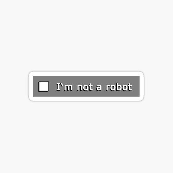 I'm not a robot Sticker