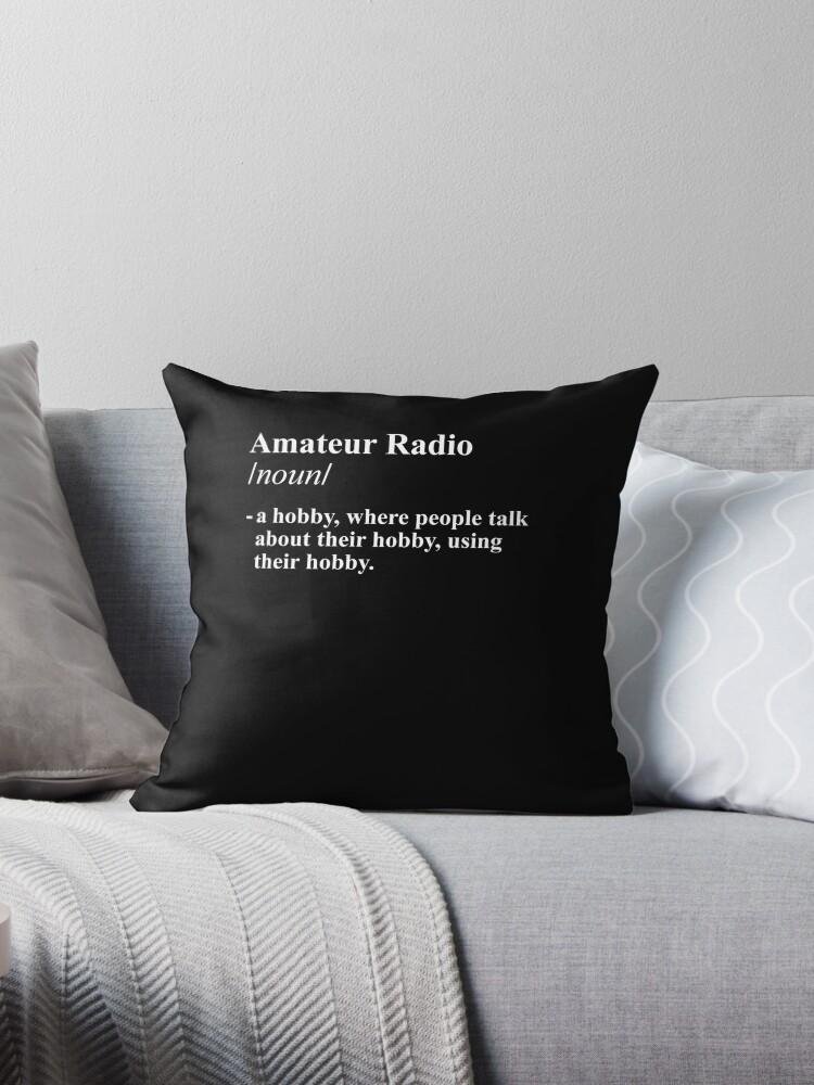 'Amateur Radio Hobby Meaning' Throw Pillow by hadicazvysavaca
