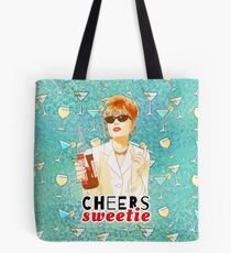 Cheers sweetie Patsy Stone absolutely fabulous  Tote Bag