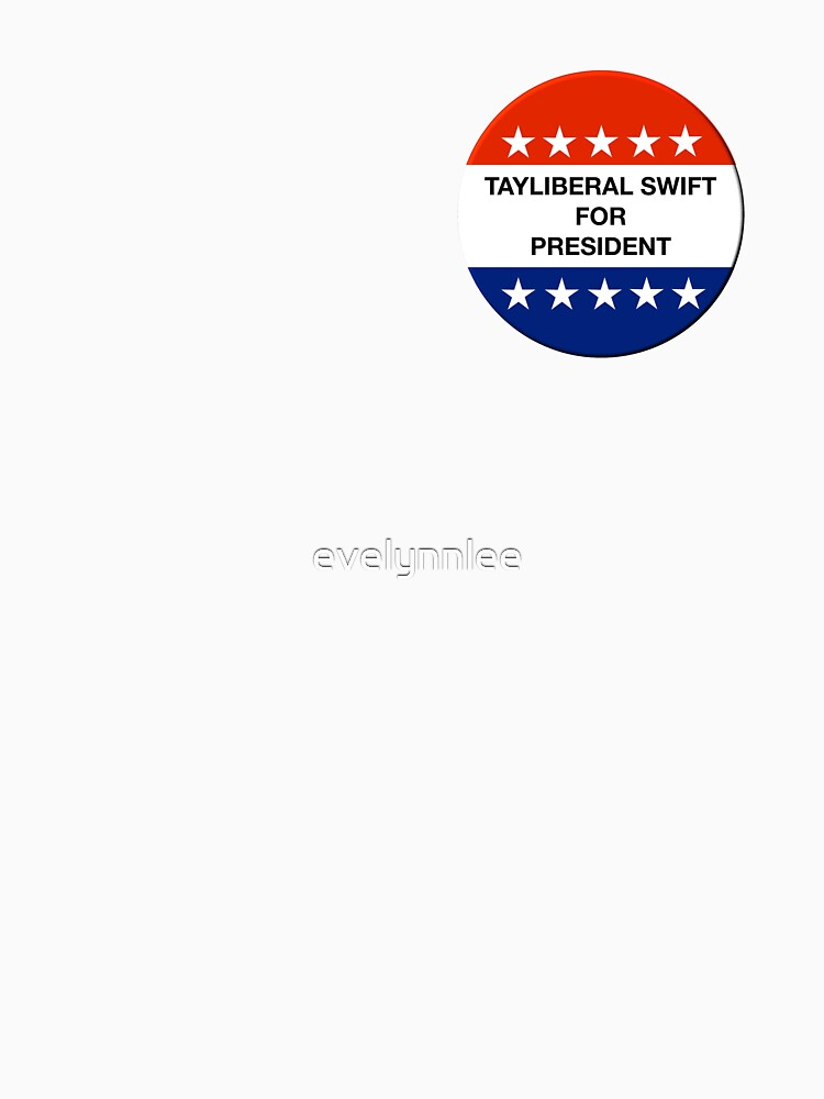 Tayliberal 4 President by evelynnlee
